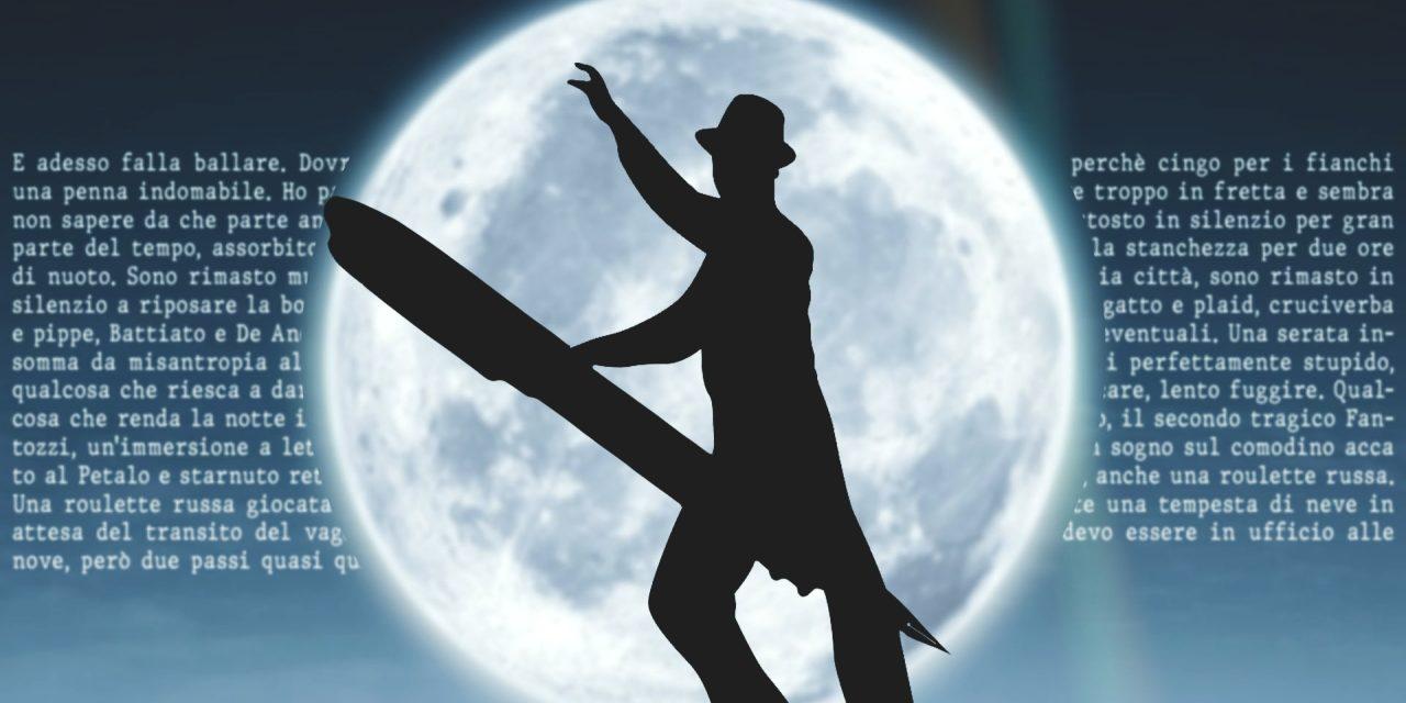 Misantropia al chiaro di luna. Falla ballare